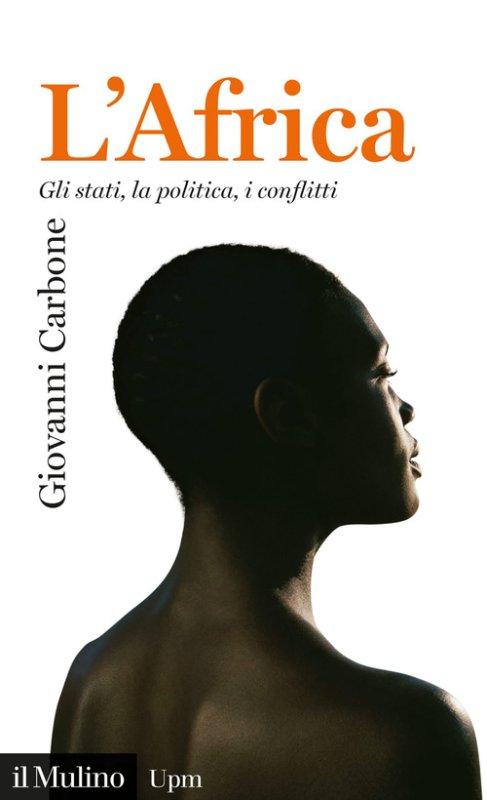 L'Africa. Gli stati, la politica, i conflitti