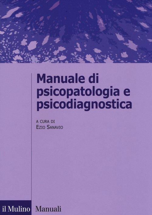 Manuale di psicopatologia e psicodiagnostica