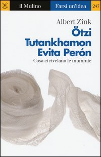 Ötzi, Tutankhamon, Evita Perón. Cosa ci rivelano le mummie