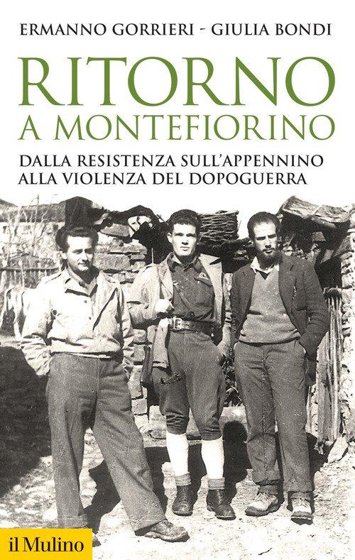 Ritorno a Montefiorino. Dalla Resistenza sull'Appennino alla violenza del dopoguerra