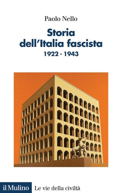 Storia dell'Italia fascista. 1922-1943