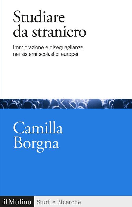 Studiare da straniero. Immigrazione e diseguaglianze nei sistemi scolastici europei