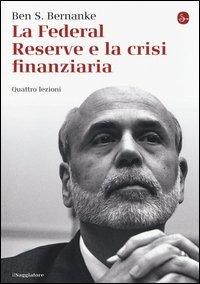 La Federal Reserve e la crisi finanziaria. Quattro lezioni