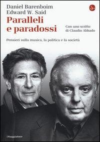 Paralleli e paradossi. Pensieri sulla musica, la politica e la società