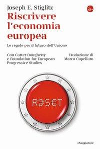 Riscrivere l'economia europea. Le regole per il futuro dell'Unione