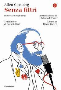 Senza filtri. Interviste 1958-1996