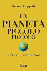 Un pianeta piccolo piccolo. La fine della globalizzazione