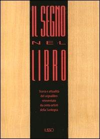 Il segno nel libro. Storia e attualità del segnalibro reinventato da cento artisti della Sardegna