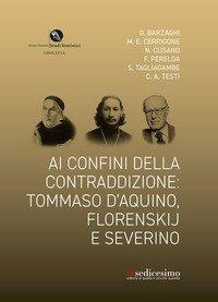 Ai confini della contraddizione: Tommaso d'Aquino, Florenskij e Severino