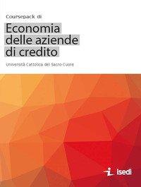Coursepack di economia delle aziende di credito. Univsersità Cattolica del Sacro Cuore