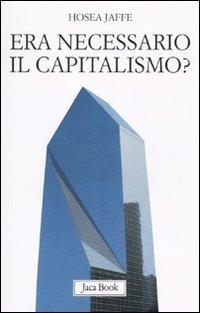 Era necessario il capitalismo?