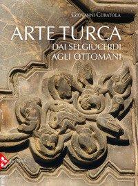 Arte turca. dai Selgiuchidi agli Ottomani