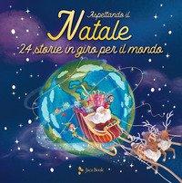 Aspettando il Natale. 24 storie in giro per il mondo