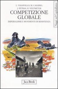 Competizione globale. Imperialismi e movimenti di resistenza