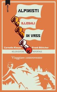 Viaggiare controvento. Alpinisti illegali in URSS