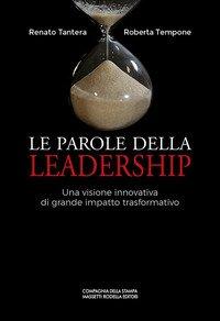 Le parole della leadership. Una visione innovativa di grande impatto trasformativo