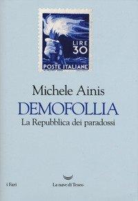Demofollia. La repubblica dei paradossi