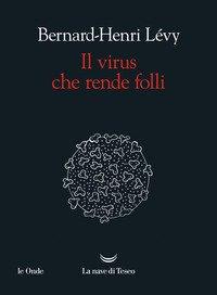 Il virus che rende folli