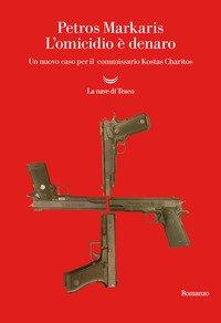 L'omicidio è denaro. Un nuovo caso per il commissario Kostas Charitos