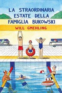 La straordinaria estate della famiglia Bukowski