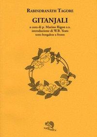 Gitanjali. Con testo Bengalese a fronte