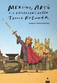 Merlino, Artù e i Cavalieri della Tavola Rotonda