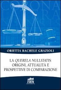 La «Querela nullitatis»: origini, attualità e prospettive di comparazione