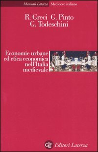 Economie urbane ed etica economica nell'Italia medievale