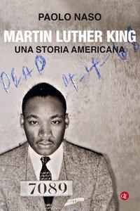 Martin Luther King. Una storia americana