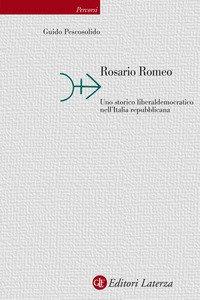 Rosario Romeo. Uno storico liberaldemocratico nell'Italia repubblicana