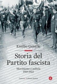 Storia del Partito fascista. Movimento e milizia. 1919-1922