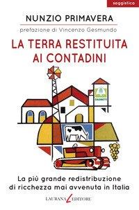 La terra restituita ai contadini. La più grande redistribuzione di ricchezza mai avvenuta in Italia