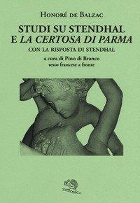 Studi su Stendhal e «La Certosa di Parma». Testo francese a fronte