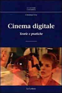 Cinema digitale. Teorie e pratiche