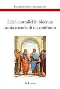 Laici e cattolici in bioetica: storia e teoria di un confronto