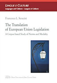The Translation of European Union legislation. A corpus-based study of norms