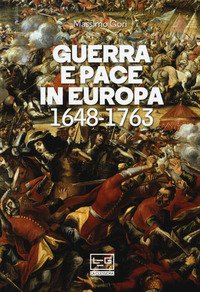 Guerra e pace in Europa 1648-1763