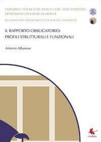 Il rapporto obbligatorio: profili strutturali e funzionali