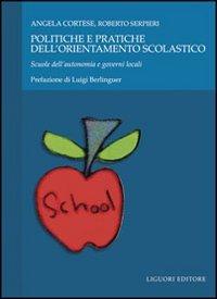 Politiche e pratiche dell'orientamento scolastico. Scuole dell'autonomia e governi locali