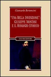 «Una bella invenzione»: Giuseppe Montani e il romanzo storico