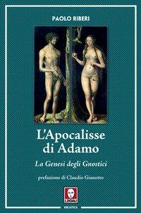 L'Apocalisse di Adamo. La Genesi degli Gnostici