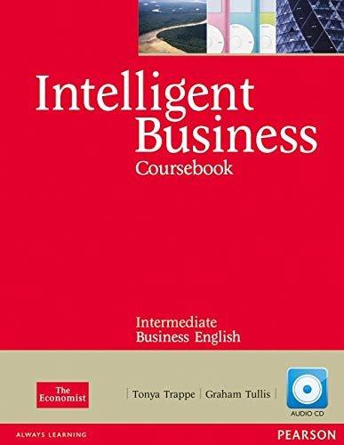 Intelligent Business. Intermediate. Course Book. . Con Cd-rom