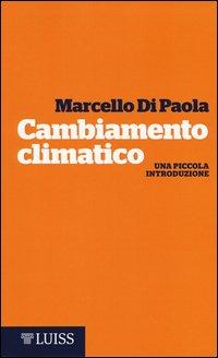 Cambiamento climatico. Una piccola introduzione