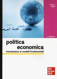 Politica economica. Introduzione ai modelli fondamentali