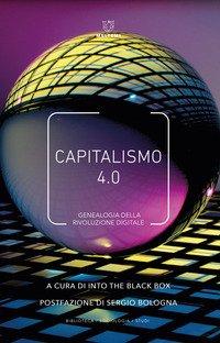 Capitalismo 4.0. Genealogia della rivoluzione digitale