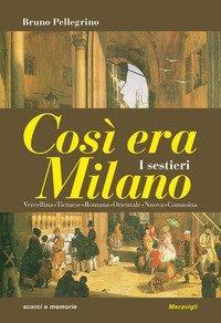 Così era Milano. I sestieri