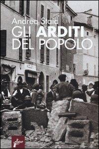 Gli Arditi del popolo. La prima lotta armata al fascismo (1921-22)