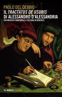 Il «Tractatus de usuris» di Alessandro D'Alessandria. Fra mercato innaturale e cultura di mercato