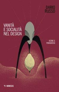 Vanità e socialità nel design. Icone e paradossi