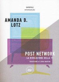 Post network. La rivoluzione della tv